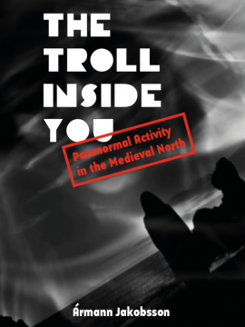 The Troll Inside You: Paranormal Activity in the Medieval North